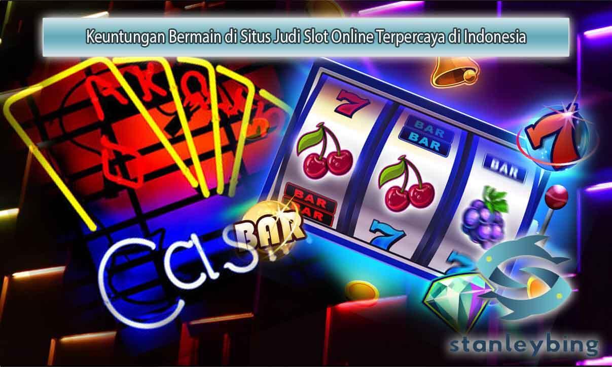 Keuntungan-Bermain-di-Situs-Judi-Slot-Online-Terpercaya-